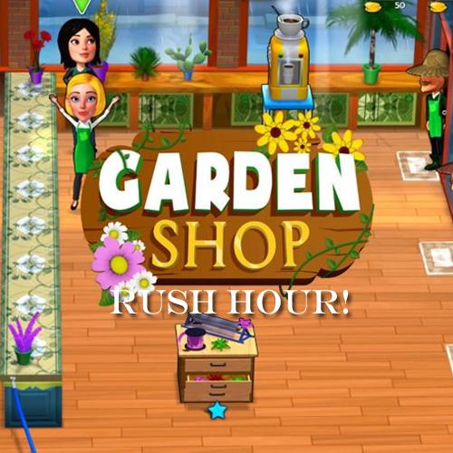 Garden Shop Rush Hour!