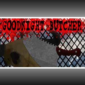 Acheter Goodnight Butcher Clé Cd Comparateur Prix