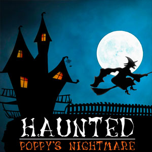 Haunted Poppy's Nightmare