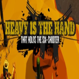 Heavy is the Hand that Holds the Six-Shooter