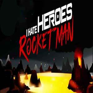 I Hate Heroes Rocket Man