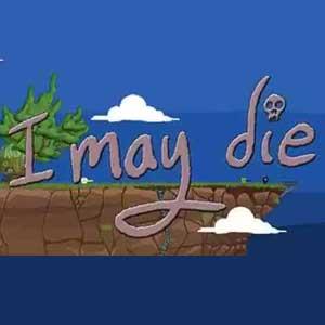 I May Die!