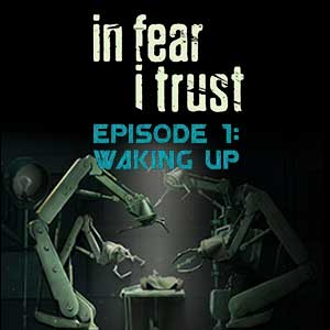 In Fear I Trust Episode 1 Waking Up