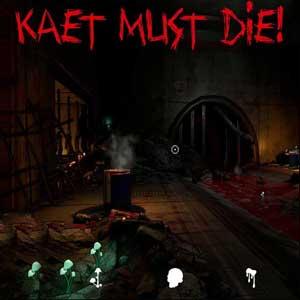 Kaet Must Die