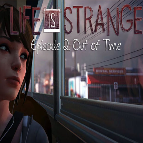 Life is Strange Episode 2 Out of Time