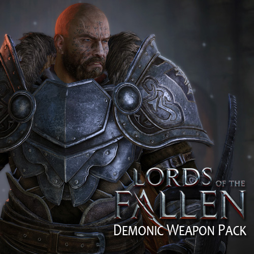 Lords of the Fallen Demonic Weapon Pack