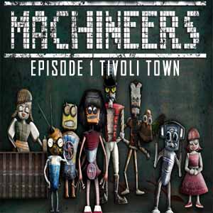 Machineers Episode 1 Tivoli Town