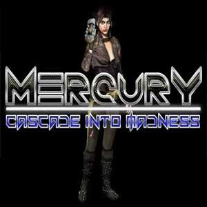 Mercury Cascade into Madness