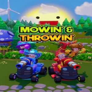 Mowin and Throwin