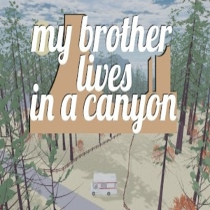 my brother lives in a canyon