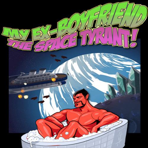 My Ex-Boyfriend the Space Tyrant