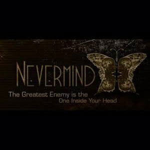 Nevermind The Greatest Enemy is the One Inside your Head