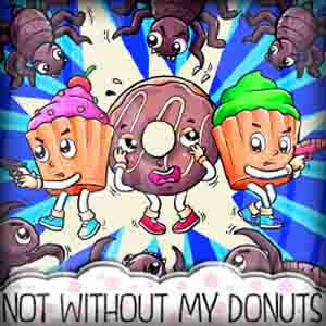 Acheter Not without my donuts Clé Cd Comparateur Prix