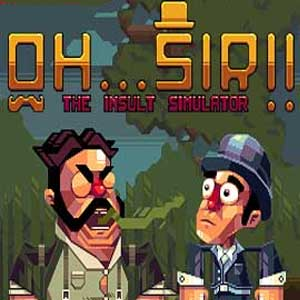 Acheter Oh Sir The Insult Simulator Clé Cd Comparateur Prix