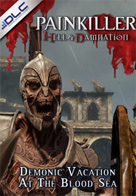 Painkiller Hell Damnation Demonic Vacation