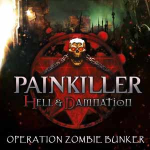 Acheter Painkiller Hell & Damnation Operation Zombie Bunker Clé Cd Comparateur Prix