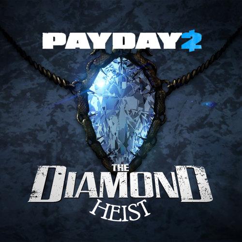 PAYDAY 2 The Diamond Heist