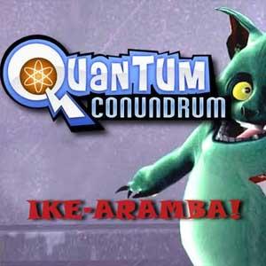 Quantum Conundrum IKE-aramba