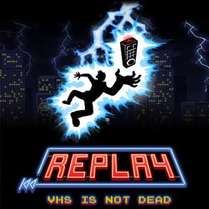 Acheter Replay VHS is not dead Clé Cd Comparateur Prix