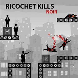 Ricochet Kills Noir