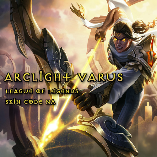 Riot Arclight Varus League Of Legends Skin NA