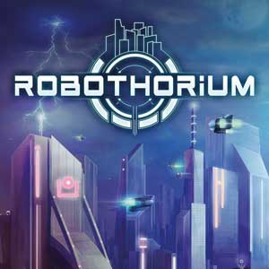 Robothorium Rogue-Like RPG