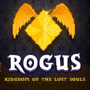 ROGUS Kingdom of The Lost Souls