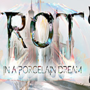 Rot In A Porcelain Dream