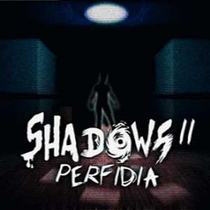 Shadows 2 Perfidia