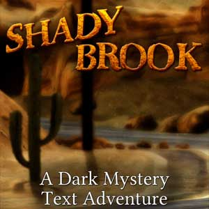 Shady Brook A Dark Mystery Text Adventure