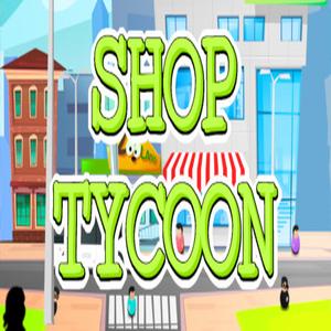 Shop Tycoon Prepare your wallet