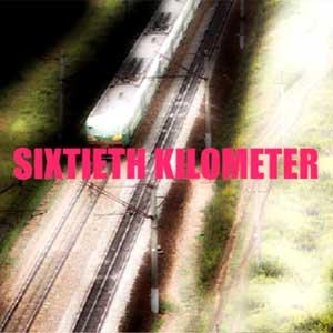 Acheter Sixtieth Kilometer Clé Cd Comparateur Prix