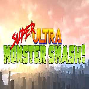 Super Ultra Monster Smash
