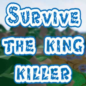 Survive The king killer