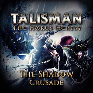 Acheter Talisman The Horus Heresy Shadow Crusade Clé Cd Comparateur Prix