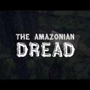 The Amazonian Dread