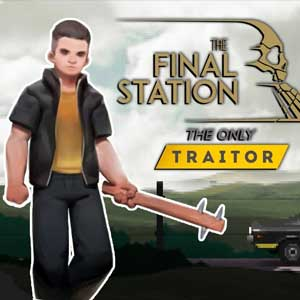 The Final Station The Only Traitor