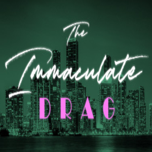 The Immaculate Drag