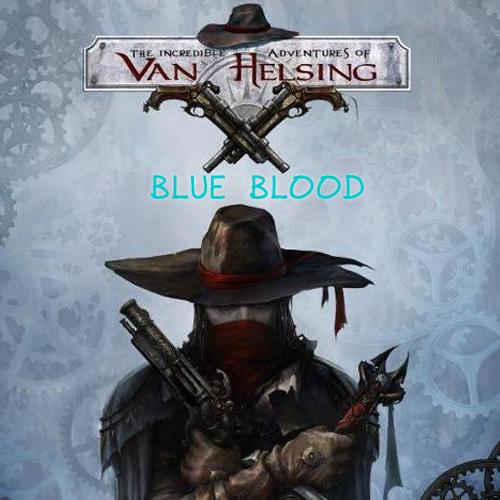 The Incredible Adventures of Van Helsing Blue Blood