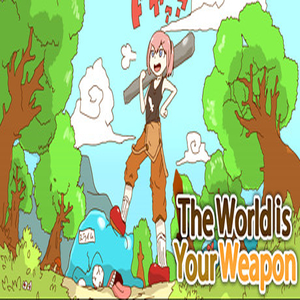 The World is Your Weapon