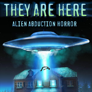 They Are Here Alien Abduction Horror