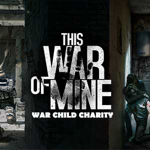 This War Of Mine War Child Charity