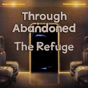 Through Abandoned The Refuge