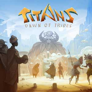 TITANS Dawn of Tribes