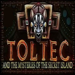 Toltec and the mysteries of the Secret Island