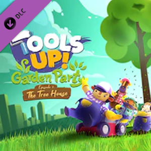 Tools Up Garden Party Episode 1 The Tree House