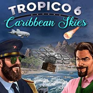 Acheter Tropico 6 Caribbean Skies Clé CD Comparateur Prix