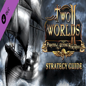 Two Worlds 2 Pirates of the Flying Fortress Strategy Guide