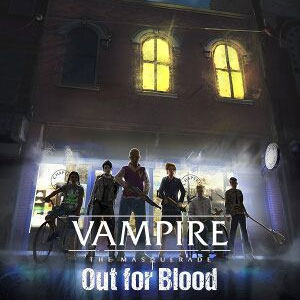 Vampire The Masquerade Out for Blood
