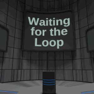 Waiting for the Loop